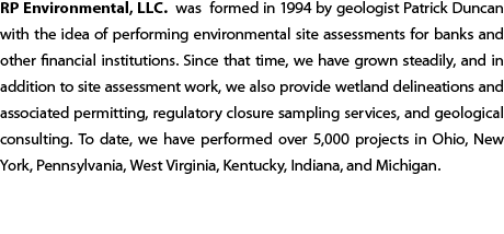 RP Environmental, LLC. was formed in 1994 by geologist Patrick Duncan 